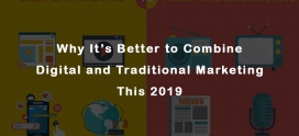 Reasons Why It's Better to Combine Digital Marketing and Traditional Marketing This 2019